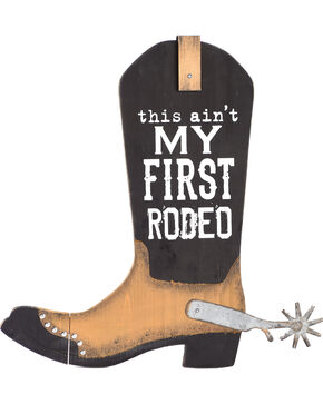 BB Ranch Ain't My First Rodeo Boot Sign, No Color, hi-res