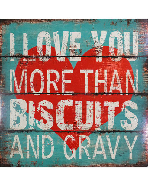 Gift Craft Love You More than Biscuits & Gravy Wall Sign, No Color, hi-res
