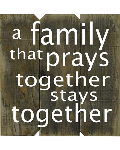"""Boulder Innovations """"A family that prays together stays together"""" Wooden Sign, No Color, hi-res"""