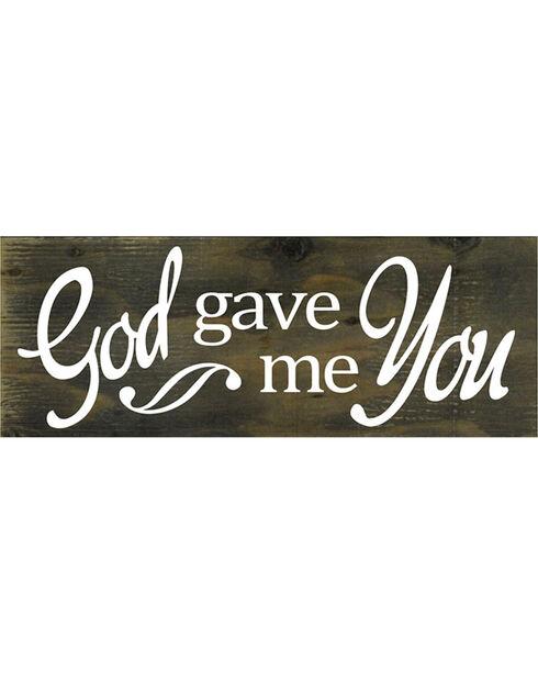 """Boulder Innovations """"God Gave Me You"""" Wooden Sign, No Color, hi-res"""