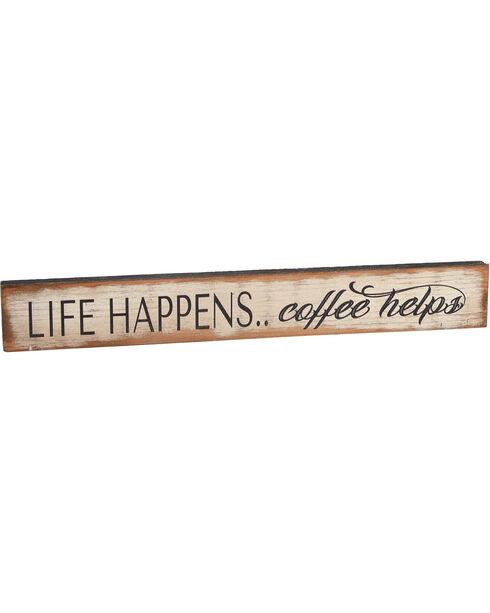 """Boulder Innovations """"Life Happens"""" Wooden Sign, White, hi-res"""